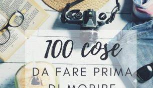 100 cose da fare prima di morire
