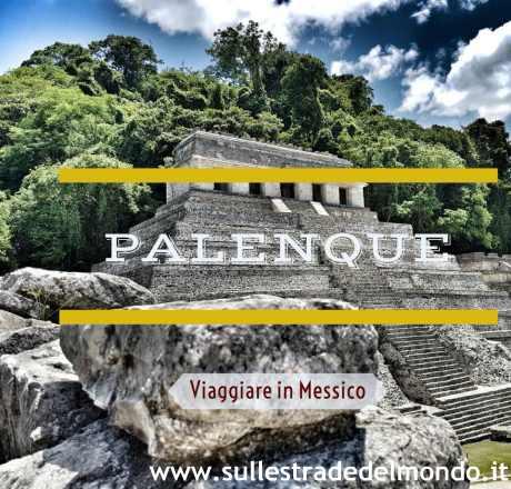 cosa vedere a Palenque