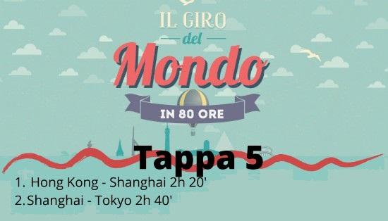 5 tappa del Giro del mondo in 80 ore