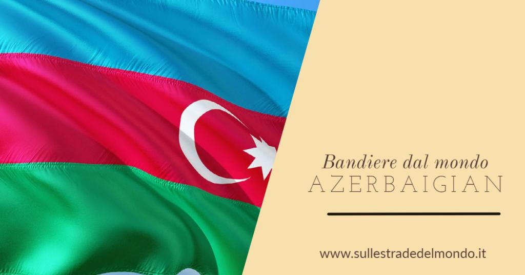 Storia della Bandiera dell'Azerbaigian